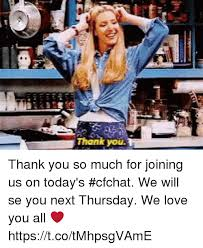 We Love Meme - thank you so much for joining us on today s cfchat we will se you