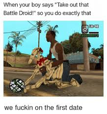 Droid Meme - when your boy says take out that battle droid so you do exactly