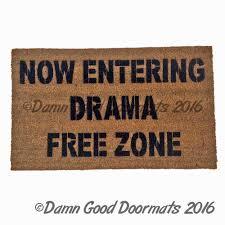entering drama free zone doormat rude funny doormat damn good
