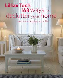 lillian too u0027s 168 ways to declutter your home book by lillian