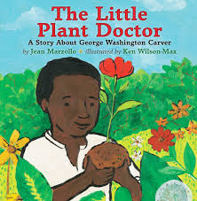 the little plant doctor a story about george washington carver