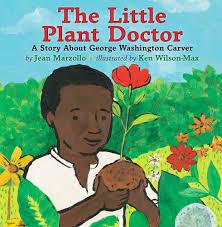 biography george washington carver the little plant doctor a story about george washington carver