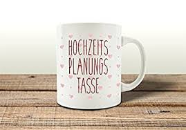 geschenke polterabend tasse kaffeebecher hochzeitsplanungstasse spruch lustig geschenk