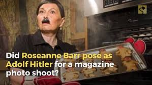 for a fact check did roseanne barr pose as adolf for a magazine