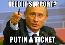 It Support Memes - need it support putin a ticket vladimir putin pointing meme