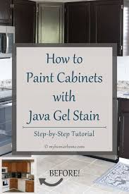 how to apply gel stain to kitchen cabinets how to paint cabinets with java gel stain my homier home