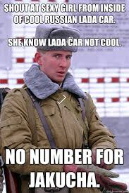 Sexy Girl Meme - shout at sexy girl from inside of cool russian lada car she know