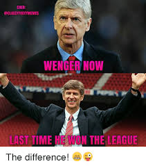 Footy Memes - cred footy memes wenger now last time he won the league the