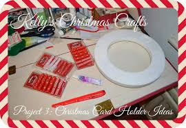 kelly u0027s christmas crafts project 3 christmas card holder ideas