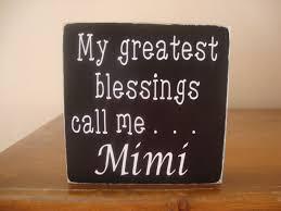 my greatest blessings call me mimi grandma nana gigi mom