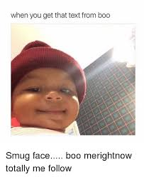 Smug Meme - when you get that text from boo smug face boo merightnow totally