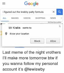 How To Make Meme Videos - google i figured out the krabby patty formula all images videos