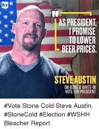 Stone Cold Meme - steve austin for president 2020 meme by borritoman memedroid