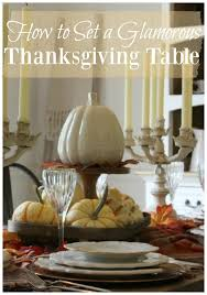 how to set a glamorous thanksgiving table the design diy