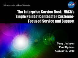 nasa enterprise service desk ppt the enterprise service desk nasa s single point of contact