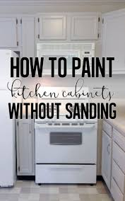 Can You Paint Kitchen Cabinets Without Removing Them How To Paint Cabinets Without Sanding Rehab Dorks