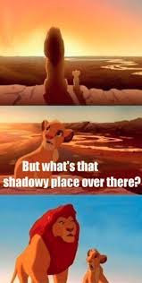 Lion King Shadowy Place Meme Generator - simba shadowy place blank meme template imgflip