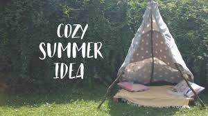 cozy summer idea diy teepee youtube