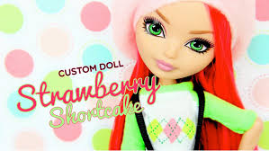 Ever After High Dolls Where To Buy Custom Doll Ever After High Strawberry Shortcake Doll Crafts