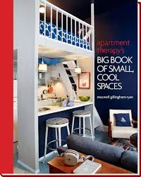 www apartmenttherapy com apartment therapy s big book of small cool spaces by maxwell ryan