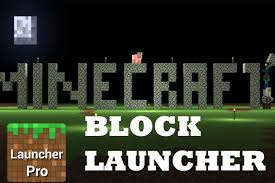 block launcher pro apk blocklauncher apk 0 14 for android file minecraft