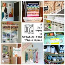 organzing 15 fabulous organizing ideas for your whole house diy challenge