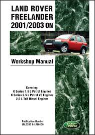 land rover freelander workshop manual 2001 2003 on