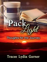 pack light thoughts for the journey kindle edition by tracee