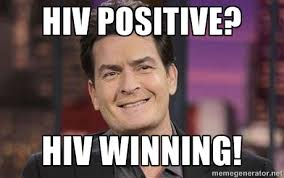 Winning Meme - hiv positive hiv winning charlie sheen dr memes