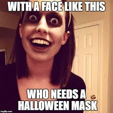 I Need A Girlfriend Meme - zombie overly attached girlfriend memes imgflip