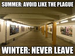 Memes Nyc - summer avoid like the plague winter never leave nyc subway