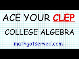 clep college algebra practice test youtube