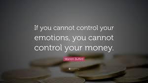 quote from warren buffett warren buffett quote u201cif you cannot control your emotions you