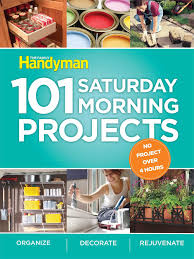 101 saturday morning projects organize decorate rejuvenate no