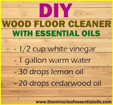 diy essential wood floor cleaner the miracle of essential oils