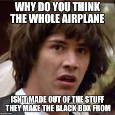 Black Box Meme - conspiracy keanu latest memes imgflip