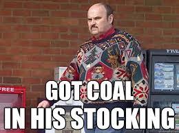 Stocking Meme - got coal in his stocking christmas sweater guy quickmeme