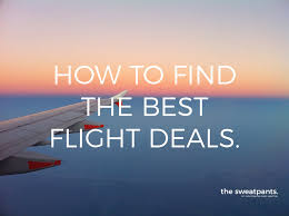 how to find the best flight deals the sweat