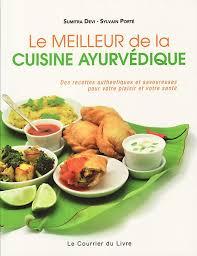 meilleur livre cuisine le meilleur de la cuisine ayurvédique livres en francais livres