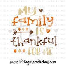 my family is thankful for me svg file the laguna collection