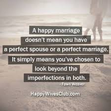 happy marriage quotes quotes about a happy marriage doesn t you a