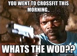 Crossfit Meme - crossfit memes crossfit meme whats the wod ocd obsessive