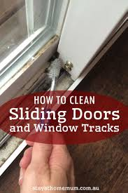 how to clean sliding doors and window tracks stay at home mum