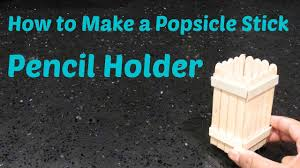 how to make a popsicle stick pencil holder easy youtube