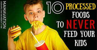 10 processed foods to never feed your kids mamavation