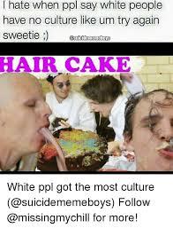 No Cake Meme - 25 best memes about hair cake hair cake memes