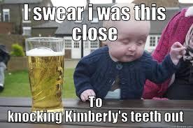 Kimberly Meme - drunk baby memes quickmeme