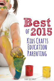 best of 2015 kids crafts education u0026 parenting sunny day family