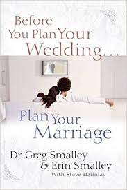 plan your wedding before you plan your wedding plan your marriage dr greg