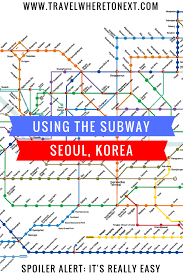 Korean Subway Map by Using The Seoul Metro U2014 Where To Next Budget Travel Tips Solo